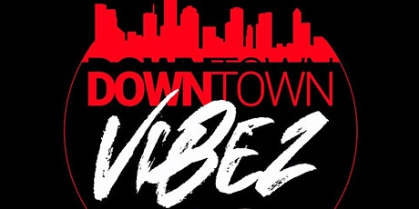 Downtown Vibez tickets