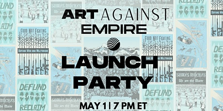 Art Against Empire: Launch Party tickets