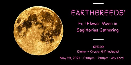 EarthBreeds' Full Flower Moon Gathering tickets