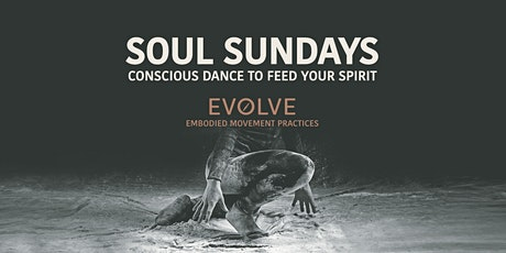 Soul Sundays: Conscious Dance to feed your spirit tickets