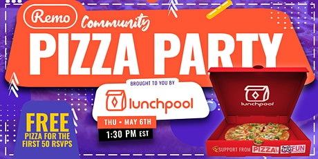 Remo Community Pizza Party - Brought to you by Lunchpool tickets