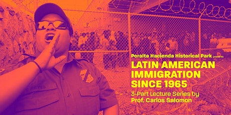 Latin American Immigration Since 1965: 3-Part Lecture Series tickets