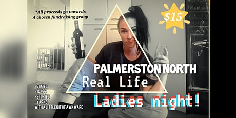 Real Life Ladies Night - Palmerston North tickets