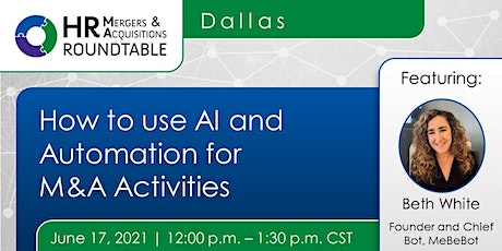 Dallas M&A Roundtable -  How to use AI and automation for M&A activities tickets