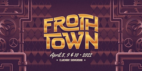 Froth Town 2022 tickets