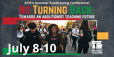 No Turning Back: Towards an Abolitionist Teaching Future tickets