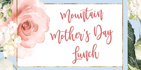 2021 Mountain Mothers Day Lunch - TMC tickets