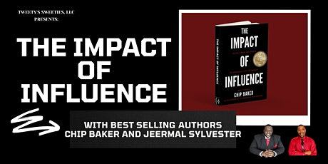 The Impact of Influence Book Release ft. Chip Baker and Jeermal Sylvester tickets