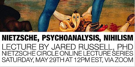Nietzsche, psychoanalysis, nihilism tickets