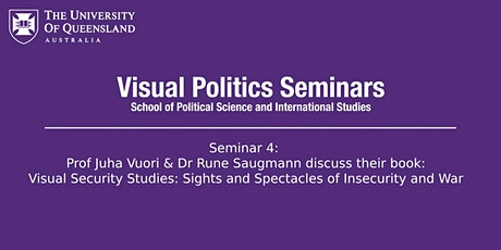 UQ Visual Politics Seminar: Prof Juha Vuori & Dr Rune Saugmann tickets