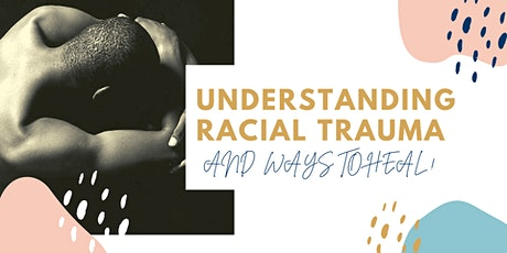 Understanding racial trauma - and - ways to heal tickets