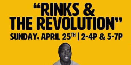 Rinks & The Revolution tickets