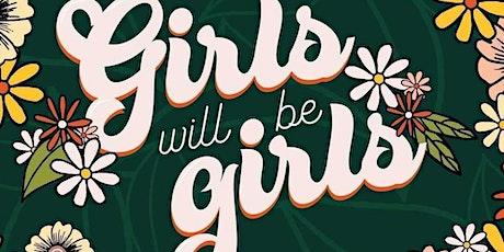 Girls Will Be Girls tickets
