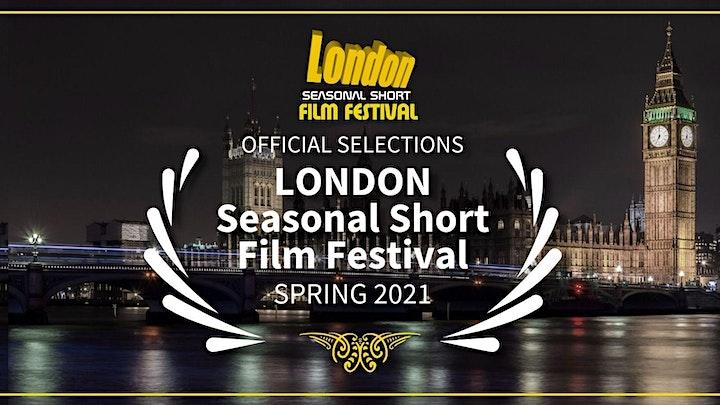 London Seasonal Short Film Festival SPRING 2021 image