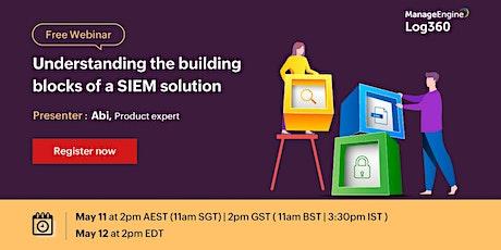 Understanding the building blocks of a SIEM solution tickets