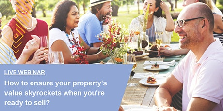 How to ensure your property's value skyrockets when you're ready to sell tickets
