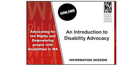 PWdWA Introduction to  Disability Advocacy Online Information Session tickets