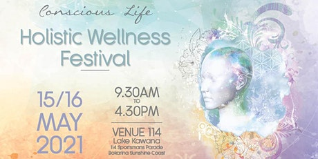 2021 Conscious Life - Holistic Wellness Festival tickets