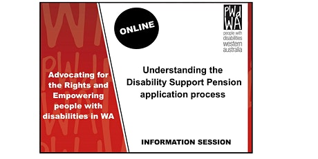 PWdWA Understanding Disability Support Pension Application Process tickets