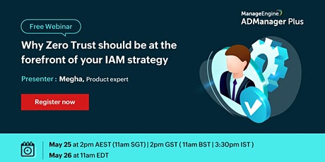 Why Zero Trust should be at the forefront of your IAM strategy tickets