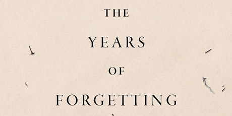 The Years of Forgetting: A Book reading & Discussion tickets