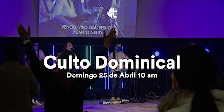 Culto Domingo - 25 de Abril 10am tickets