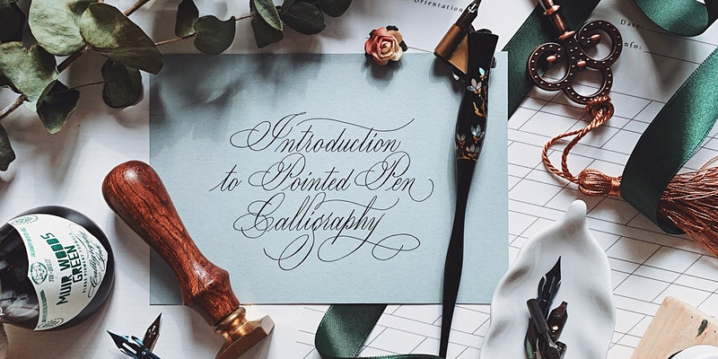 Introduction to Pointed Pen Calligraphy Workshop