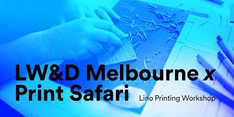 LW&D x Print Safari - Lino Printing tickets