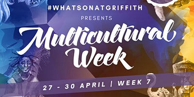 Griffith: MULTICULTURAL WEEK [PRIVATE]