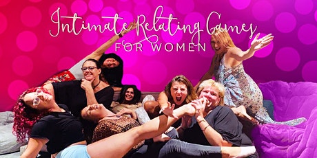 """Intimate Relating Games - Women's Circle - """"TOUCH FOCUSED PLAY"""" tickets"""