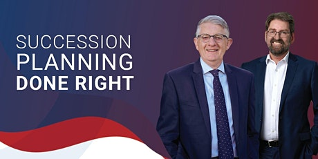 Succession Planning Done Right with Phil Brunner and Martin Kirkness tickets