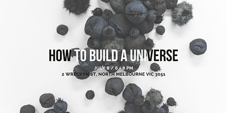 How to Build a Universe tickets
