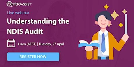 Live Webinar: Understanding the NDIS Audit tickets