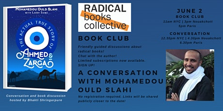 Book Club 2 --> The Actual True Story of Ahmed  & Zarga by Mohamedou Salahi tickets
