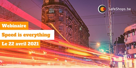 Webinaire: Speed is Everything tickets