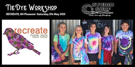 Tie Dye Workshop at ReCreate, Mt Pleasant tickets