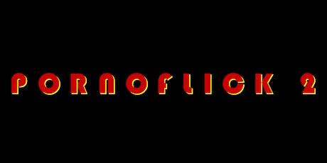 PORNOFLICK 2 PREMIERE - SKATEBOARDING VIDEO tickets