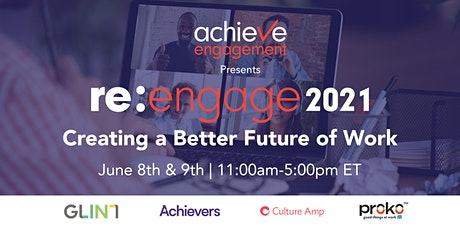 Re:Engage 2021: Creating a Better Future of Work tickets