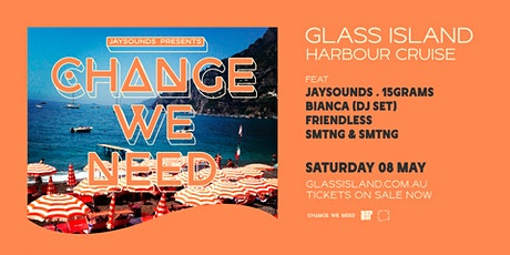 Glass Island - JaySounds pres. Change We Need - Sat 8th May tickets