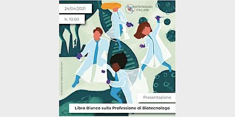 Libro Bianco sulla Professione di Biotecnologo biglietti