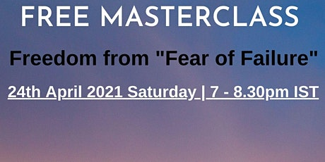 FREE Masterclass: Freedom from Fear of Failure tickets