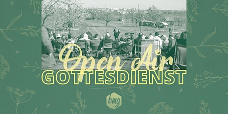 Open Air Gottesdienst am 25.04.2021 Tickets