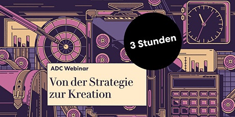 "ADC Teaser Seminar ""Von der Strategie zur Kreation"" Tickets"