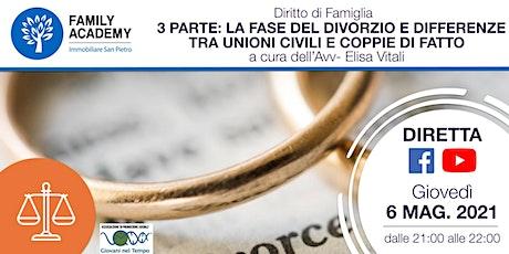 3 PARTE: DIVORZIO TRA CONIUGI E DIFFERENZE  UNIONI CIVILI E COPPIE DI FATTO biglietti
