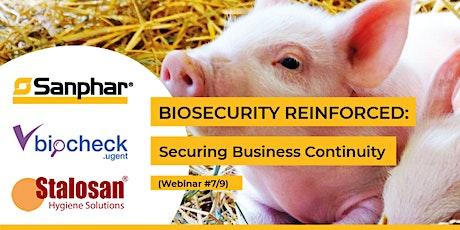 BIOSECURITY REINFORCED: Webinar #7/9 - Internal Biosecurity part 2 tickets