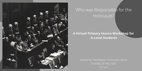 Virtual Primary Source Workshop: Who was Responsible for the Holocaust? tickets