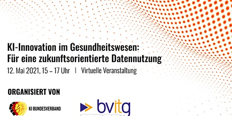 KI-Innovation im Gesundheitswesen - Für zukunftsorientierte Datennutzung Tickets