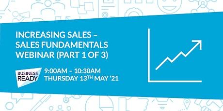 Increasing Sales: Sales Fundamentals Webinar (Part 1 of 3) biglietti
