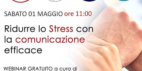 Ridurre lo Stress con la Comunicazione Efficace biglietti