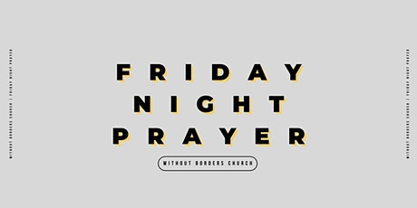 Friday Night Prayer   April 23, 2021 tickets